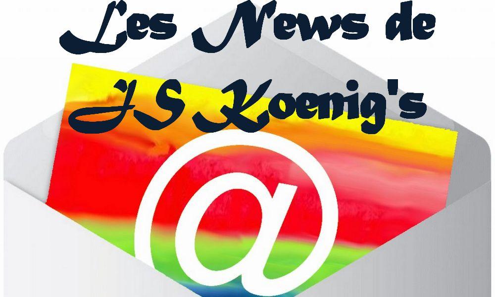 Newsletter «Les News de JS Koenig's»